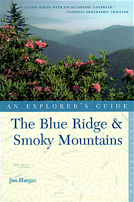 "North Carolina, Front cover of ""The Explorer's Guide to the Blue Ridge and Smoky Mountains"", 4th Edition, written and photographed, including cover shot, by Jim Hargan. [Ask for #990.046.]"