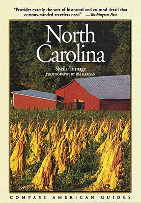 "North Carolina, Front cover of Compass American Guide ""North Carolina"", 1st edition, written by Sheila Turnage and photographed by Jim Hargan; cover photo by Jim Hargan. [Ask for #990.049.]"
